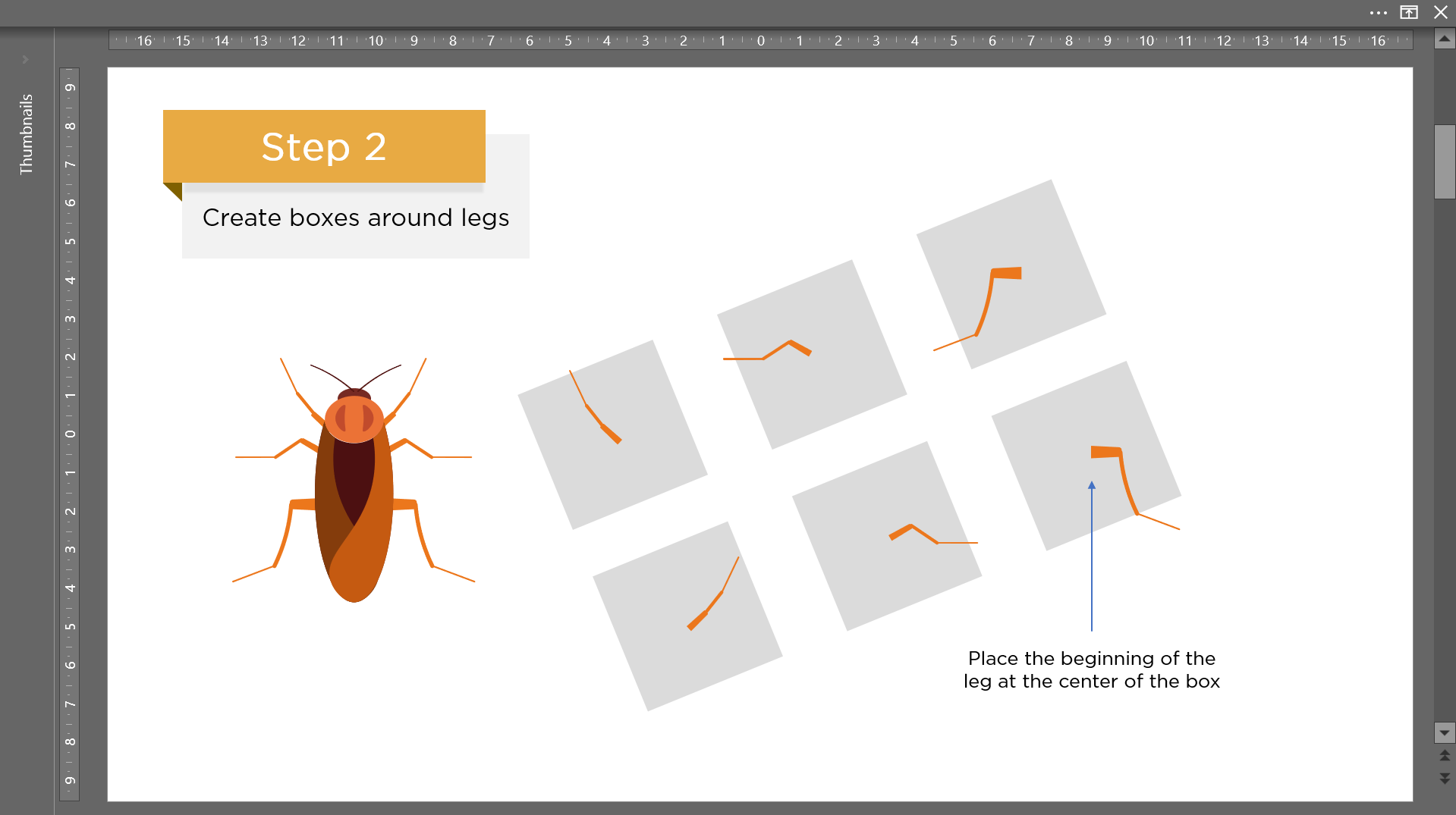 Draw symmetrical boxes and align the end of each bug leg to the centre of a box